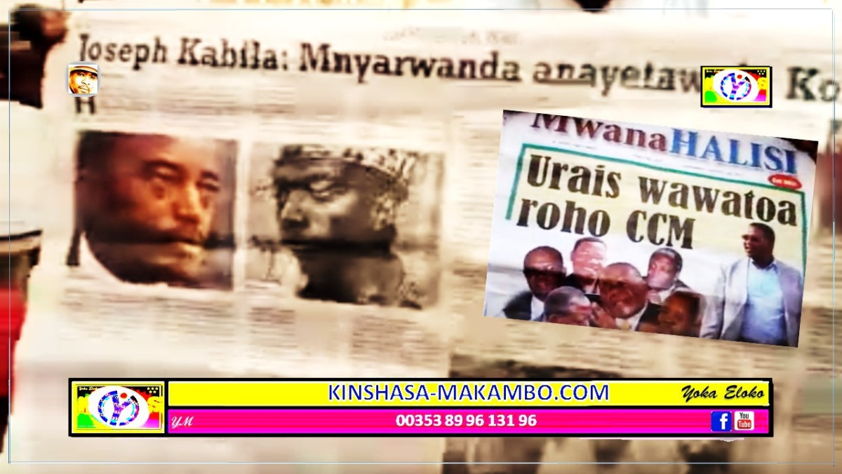 "UN JOURNAL TANZANIEN PARLE DE LA ""NATIONALITE RWANDAISE"" DE JOSEPH KABILA."